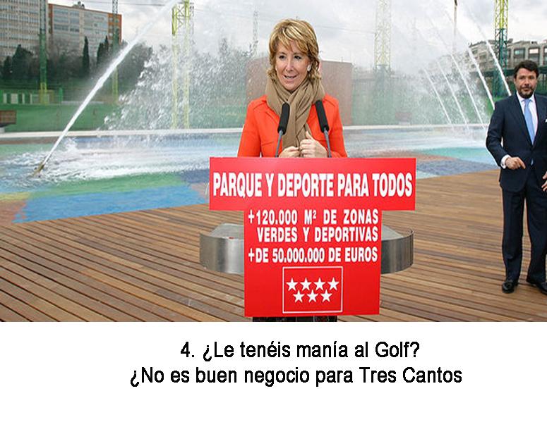 ¿le tenéis manía al golf? ¿No será un buen negocio para Tres Cantos?
